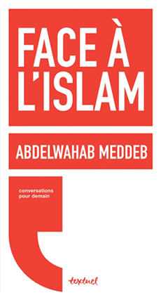 Face à l'islam, d'Abdelwahab Meddeb