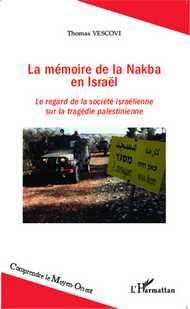 La mémoire de la Nakba en Israël, de Thomas Vescovi