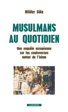 Musulmans au quotidien, de Nilüfer Göle