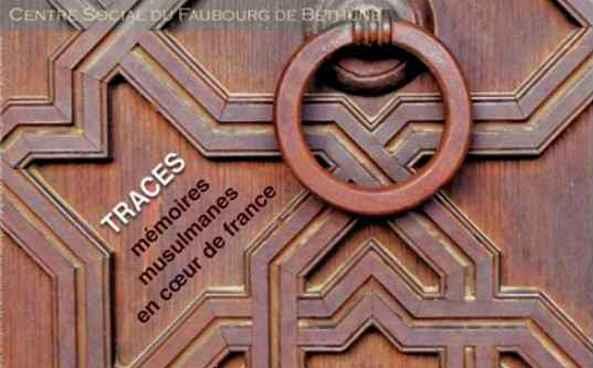 Exposition : Traces, Mémoires musulmanes en cœur de France