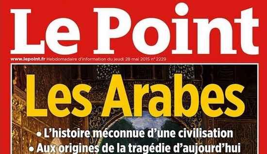 La Une du Point, qui a consacré un dossier spécial sur les Arabes, a été critiqué à sa sortie le 28 mai pour ses titres racoleurs.