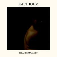 Album Kalthoum, d'Ibrahim Maalouf.