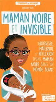 «Maman noire et invisible» de Diariatou Kébé.
