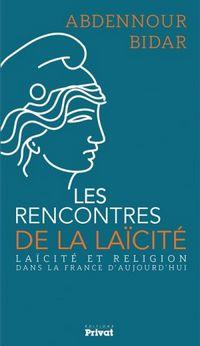 Laïcité et religion dans la France d'aujourd'hui, d'Abdennour Bidar