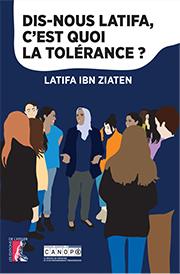 Dis nous Latifa, c'est quoi la tolérance?