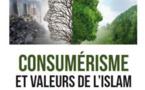 Consumérisme et valeurs de l'islam, d'Ismaïl Mounir