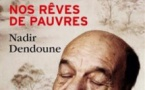 Nos rêves de pauvres, de Nadir Dendoune