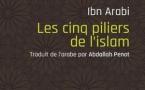 Les cinq piliers de l'islam, d'Ibn Arabi traduit par Abdallah Penot