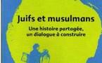 « Juifs et musulmans : une histoire partagée, un dialogue à construire »