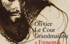« Ennemis mortels ». Représentations de l'islam et politiques musulmanes en France à l'époque coloniale, d'Olivier Le Cour Grandmaison