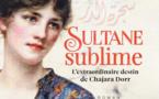 Sultane sublime - L'extraordinaire destin de Chajara Dorr, par Abderrahim Bouzelmate