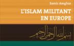 L'Islam militant en Europe, de Samir Amghar