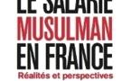 Le salarié musulman en France : réalités et perspectives