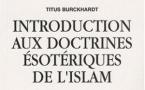 Introduction aux doctrines ésotériques de l'islam, de Titus Burckardt