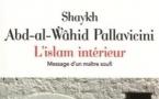 L'islam intérieur – Message d'un maître soufi