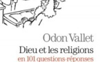 Dieu et les religions en 101 questions-réponses, d'Odon Vallet