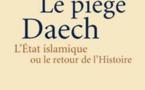 Le piège Daech : L'État islamique ou le retour de l'Histoire, de Pierre-Jean Luizard