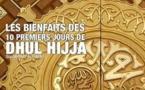 Le mois de Dhul-Hijjah, ses mérites dans l'action