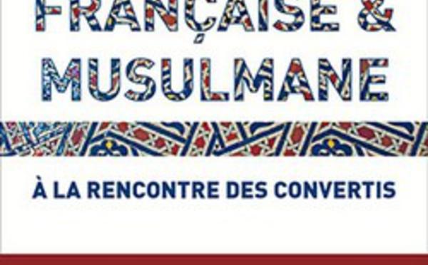 Française & musulmane, à la rencontre des convertis, d'Assiya Hamza