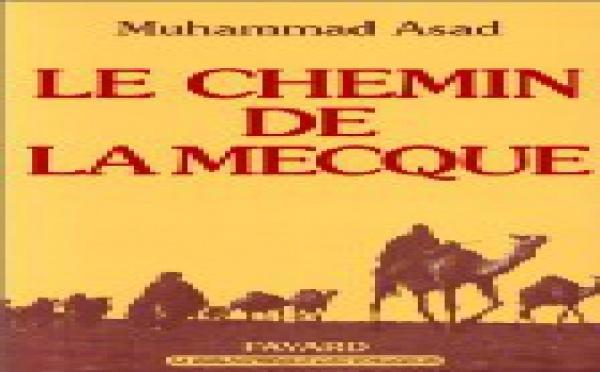 Le Chemin de La Mecque, de Muhammad Asad