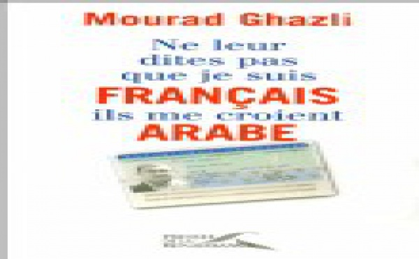 'Ne leur dites pas que je suis Français, ils me croient Arabe'